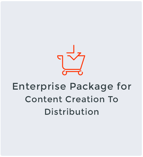 Enterprise Package for Content Creation To Distribution