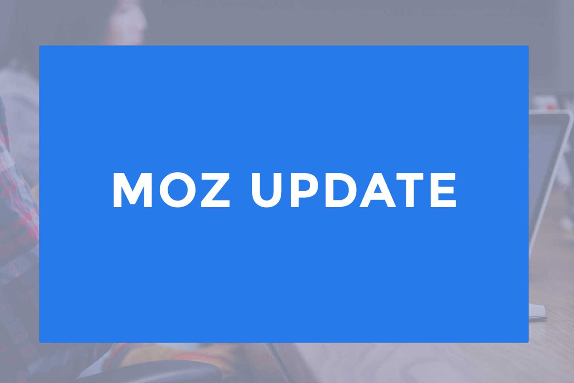 Know About Latest Moz Update of February 2018 | SubmitShop